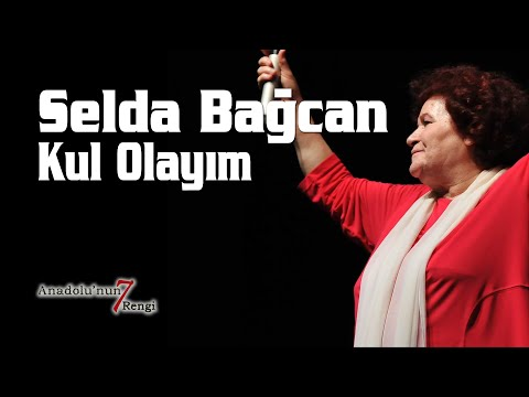 Selda Bağcan - Kul Olayım Kalem Tutan Ellere