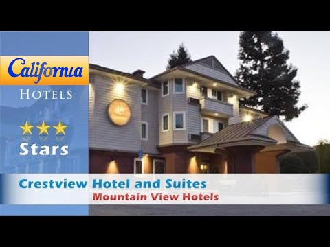 Crestview Hotel and Suites, Mountain View Hotels - California
