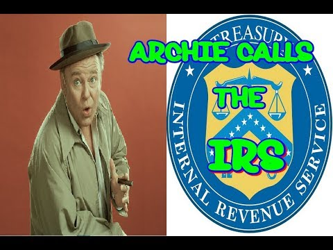 IRS GETS A CALL FROM ARCHIE BUNKER