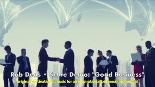 """Good Business"" • Rob Deas scoring demo"