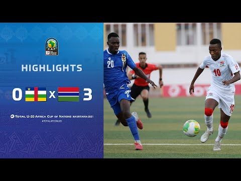 HIGHLIGHTS   Total AFCONU20 2021   Quarter Final 4: Central African Republic 0-3 Gambia