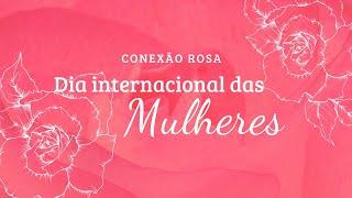 Culto Conexão | Especial dia das mulheres, Sra Ana Maria Prado