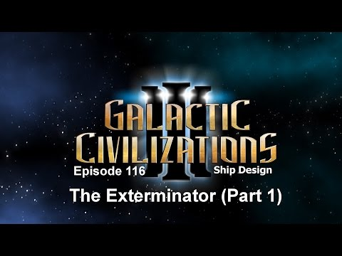 Galactic Civilizations 3, Episode 116; Ship Design