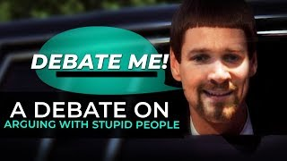 Debate with a Fan on Arguing with Stupid People