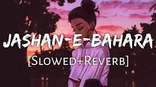 Jashan-E-Bahara [Slowed+Reverb]-Javed Ali | Textaudio Lyrics