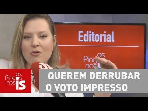 Editorial: Socorro! Querem Derrubar O Voto Impresso