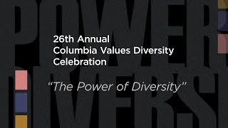 2019 Columbia Values Diversity Celebration