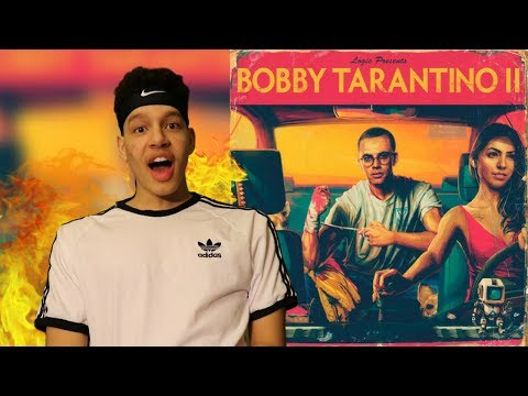 Logic- Bobby Tarantino 2 | REACTION/REVIEW