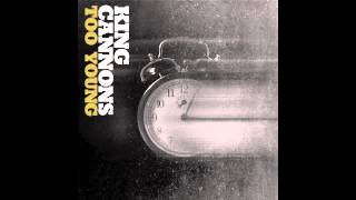 King Cannons - Too Young