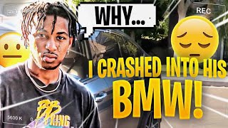 I CRASHED INTO DDG'S EXPENSIVE CAR..... HE'S PISSED!!!!!