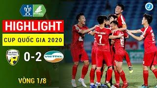 Highlight    An Giang - Viettel   Cup Quốc Gia 2020   Quế Ngọc Hải Kiến Tạo Đưa Viettel Vào Tứ Kết