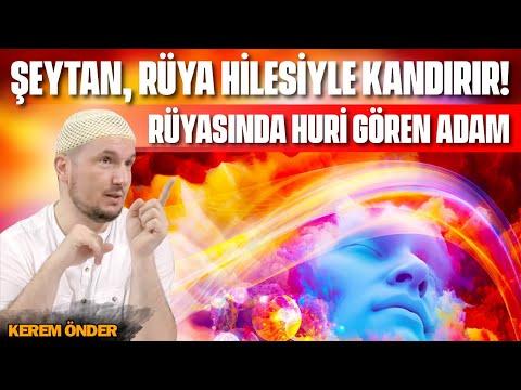 Rüyasında Hûri gören adam (Şeytanın rüya hilesi) / Kerem Önder