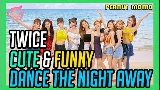 TWICE - CUTE & FUNNY MOMENTS  DANCE THE NIGHT AWAY EDITION