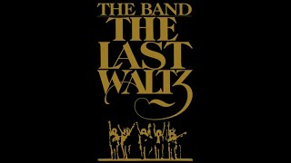 The Band The Last Waltz Full Concert 11/25/1976
