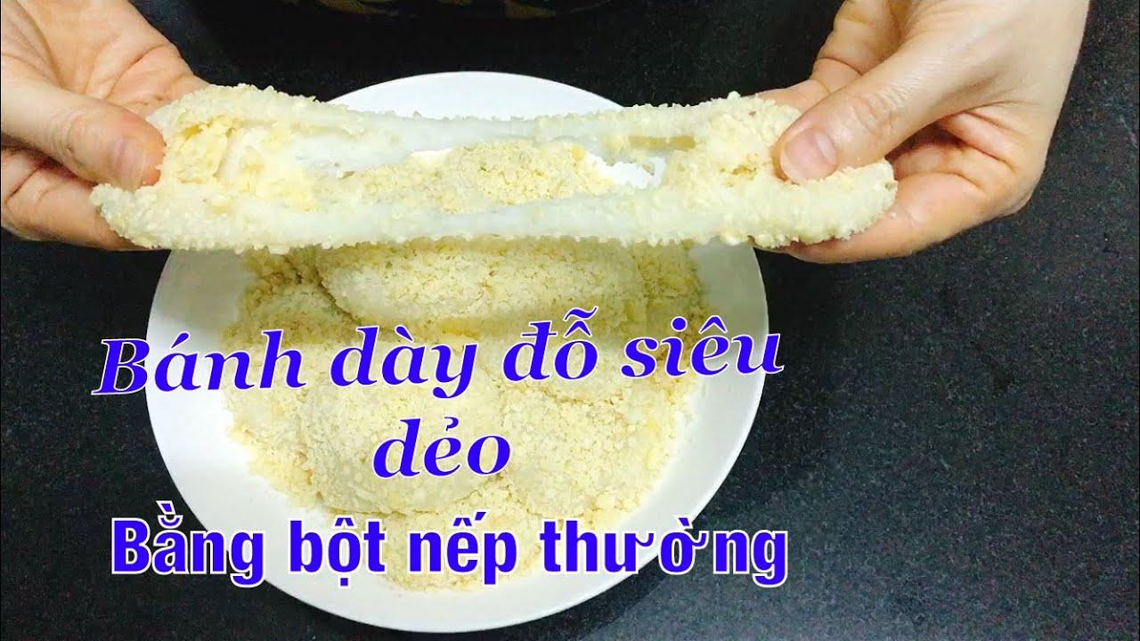 TUYỆT CHIÊU: Bánh dày đỗ siêu dẻo. Dùng bột nếp thường, không cần giã, nhanh gọn mà lại ngon