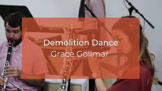"""Demolition Dance"" by Grace Gollmar"