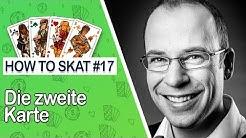 How to Skat #17: Die zweite Karte (mit Untertiteln)