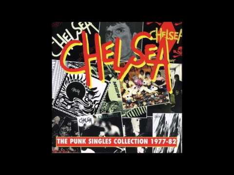 Chelsea - The punk singles colecction 1977 82(Full Album)