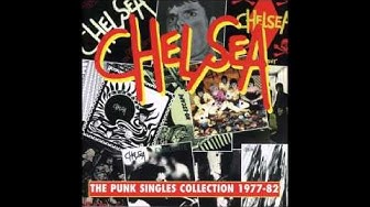 Chelsea - The punk singles colecction 1977 82(Full Album)