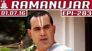 Ramanujar | Epi 283 | 01/07/2016 | Kalaignar TV