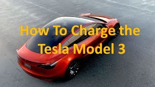 How to Charge the Tesla Model 3 At Home + Charging Cost
