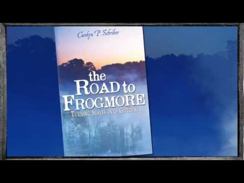 The Road to Frogmore by Carolyn P. Schriber - Book Trailer