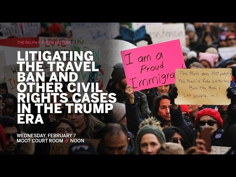 Lee Gelernt: Litigating the travel ban and other civil rights cases in the Trump