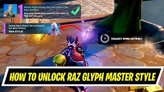 Defeat Glyph Master Raz and Collect the Spire Artifact location - How to get Raz Glyph Master Style