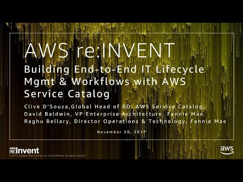 AWS re:Invent 2017: Building end-to-end IT Lifecycle Mgmt & Workflows with AWS Servi (MSC201)