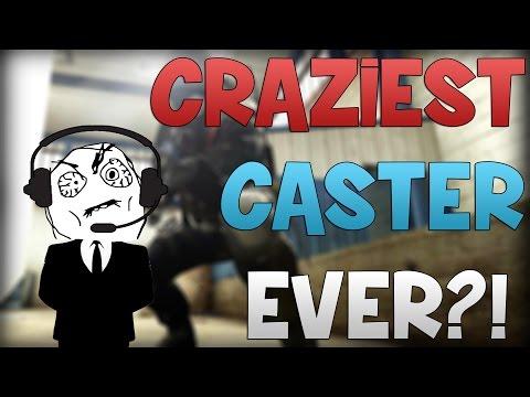 CS:GO - Craziest Caster EVER?!