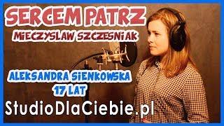 Sercem patrz - TEN TON Piosenki Mieczysława Szcześniaka (cover by Aleksandra Sienkowska) #1209
