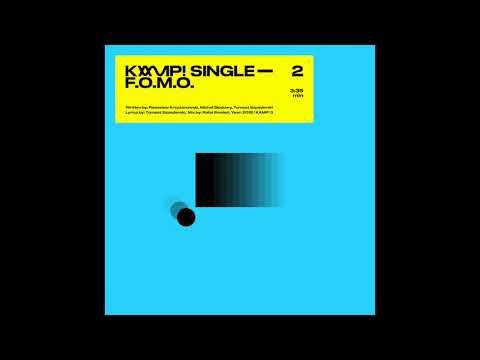 KAMP! - F.O.M.O. [Official Audio]