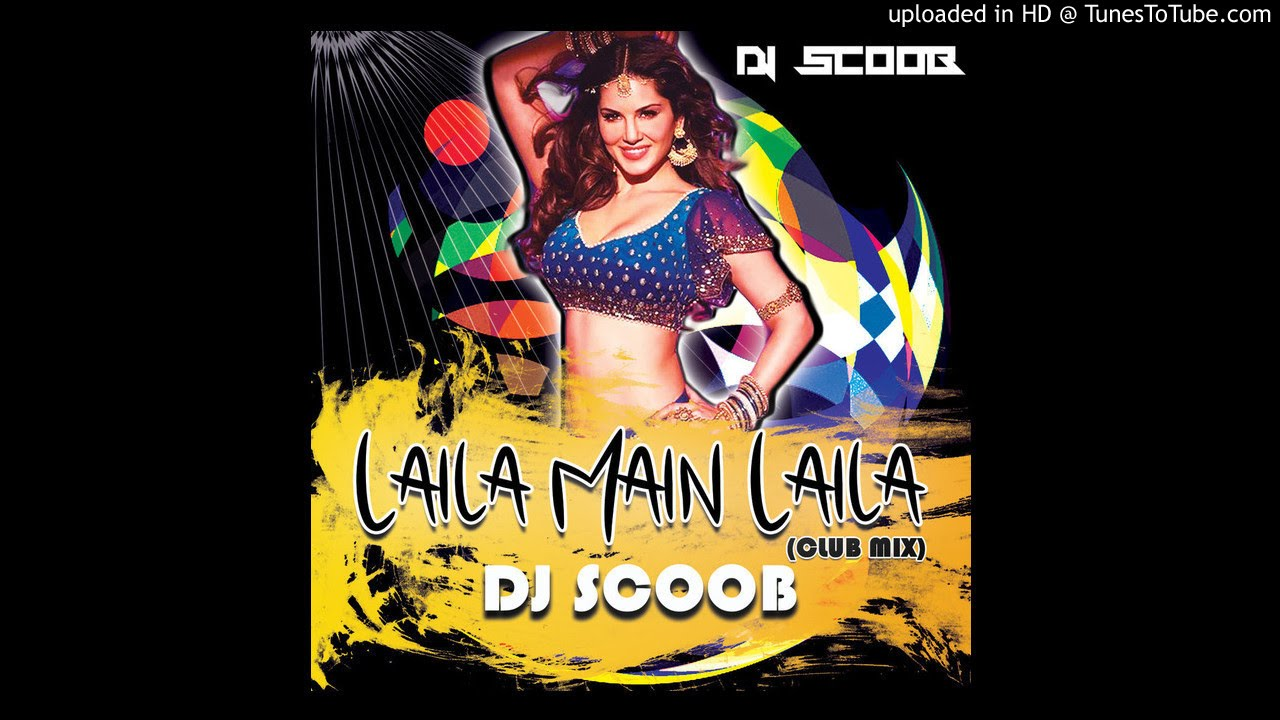 Laila Main Laila (Club Mix) DJ Scoob #1