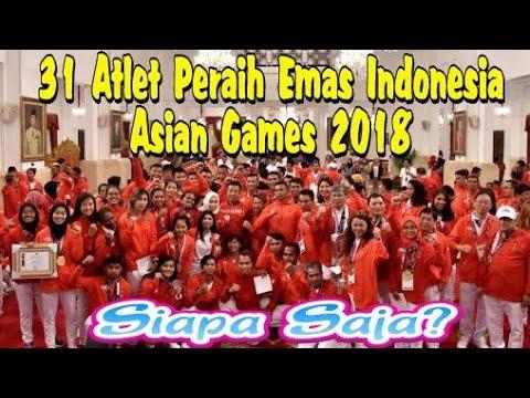 SIAPA SAJA PERAIH 31 EMAS INDONESIA DI ASIAN GAMES 2018?