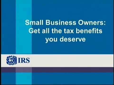 IRS Webinar: Small Business Owners  Get All the Tax Benefits You Deserve