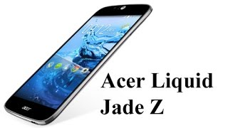 Acer Liquid Jade Z | Acer Liquid Jade Z Smartphone Reviews    |  Updates.