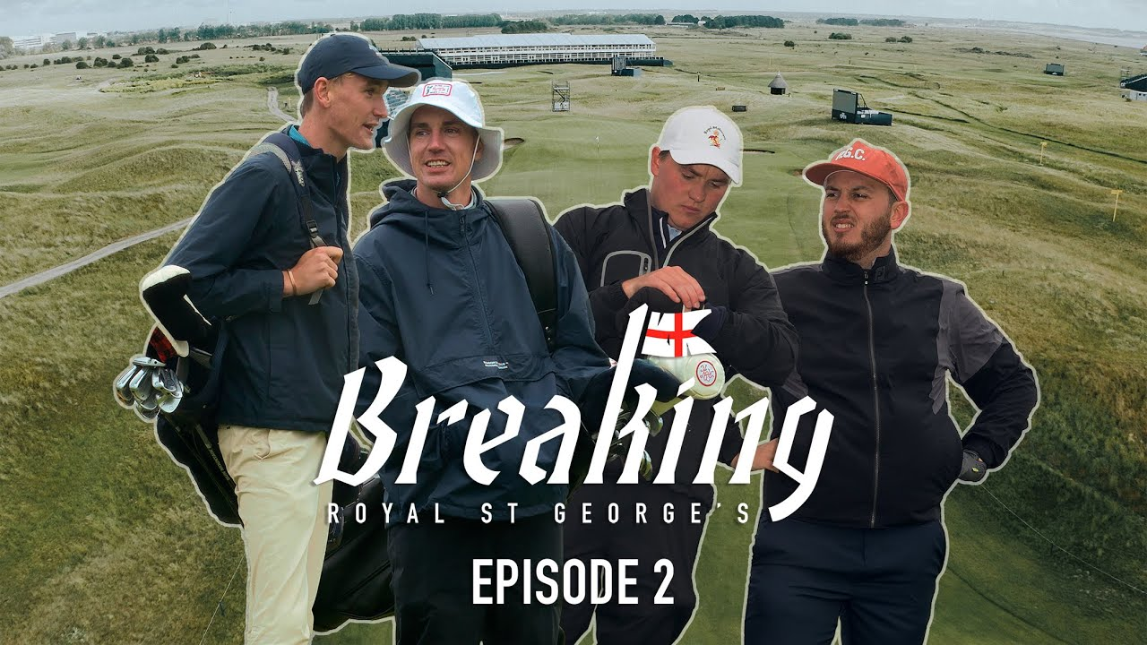 Download BREAKING ROYAL ST. GEORGE'S: Home of The Open Championship – Ep. 2
