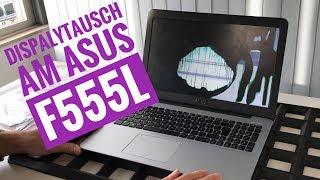 Displaytausch am ASUS Notebook F555L - Topcase muss geöffnet werden