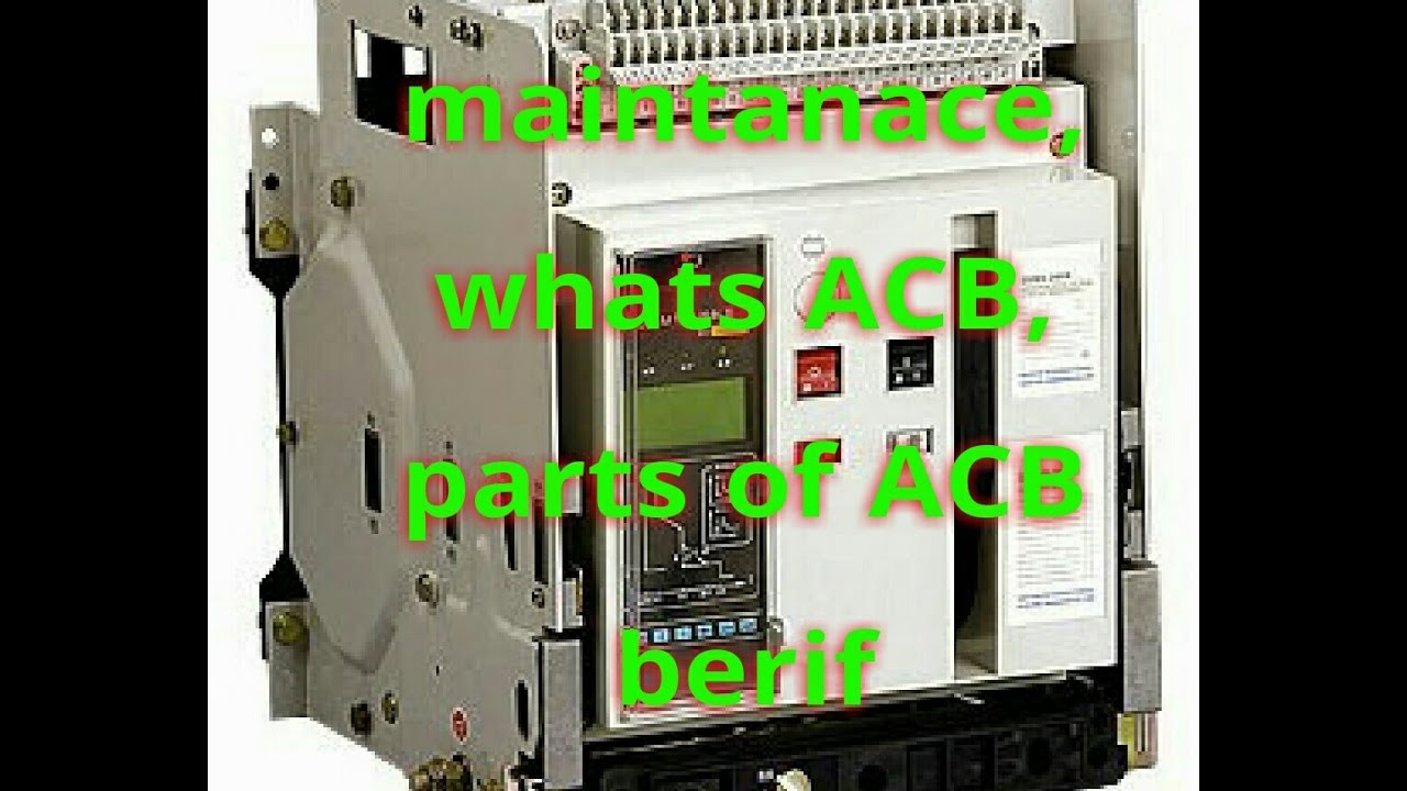 Air Circuit Breaker Working Principle Electrical Principles Circuits Maintenance Whats Acb Of