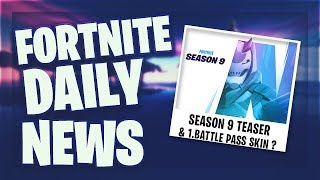 *SEASON 9* FIRST TEASER & FIRST BATTLE PASS SKIN ? - Fortnite Daily News (6 May 2019)