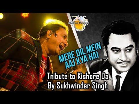 Mere Dil Mein Aaj Kya Hai   Sukhwinder Singh's tribute to Kishor Da   I Love you Kishor Da