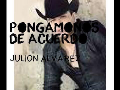 Pongamonos De Acuerdo------Julion Alvarez (Letra)