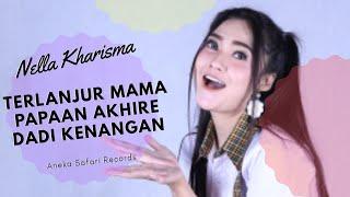 Terlanjur Mama Papaan Akhire Dadi Kenangan - Nella Kharisma ( Official Music Video ANEKA SAFARI)