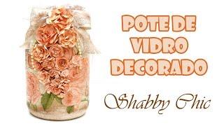 Pote de Vidro Reciclado e Decorado Shabby Chic