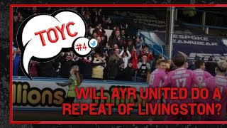 TOPIC OF YOUR CHOICE #4 | WILL AYR UNITED DO A REPEAT OF LIVINGSTON?