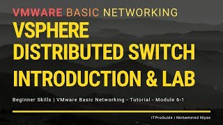 VMware Basic Networking Distributed Switch - How to Create, Architecture & Demo Module 6-1