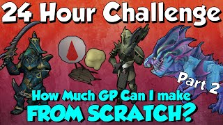 Part 2 - 24 Hours From Scratch! [Runescape 3] Do I make 200M?