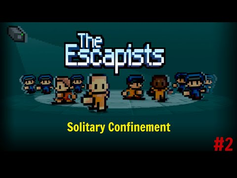 The Escapists - #2 - SOLITARY CONFINEMENT!