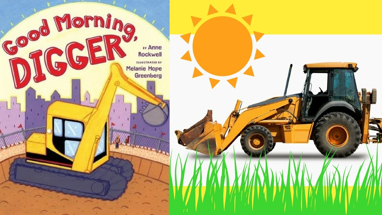 good morning digger by anne rockwell stories for kids