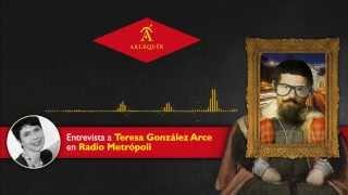 Entrevista a Teresa González Arce - Radio Metrópoli